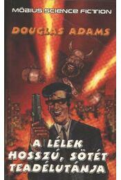 A lélek hosszú, sötét teadélutánja - Douglas Adams - Régikönyvek