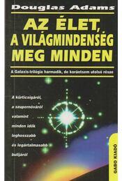 Az élet, a világmindenség meg minden - Douglas Adams - Régikönyvek