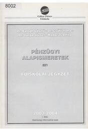 Pénzügyi alapismeretek - Dr. Balogh László, Dr. Csáki Ilona, Dr. Varga József, Madaras Attila - Régikönyvek