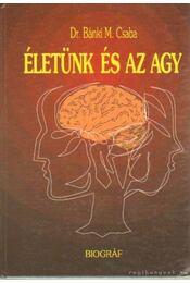 Életünk és az agy - Dr. Bánki M. Csaba - Régikönyvek
