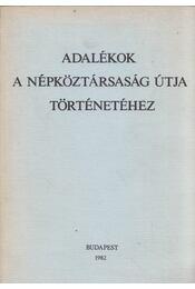 Adalékok a Népköztársaság útja történetéhez - Dr. Bertóti István, Ráday Mihály - Régikönyvek