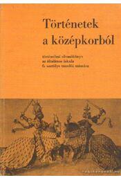 Történetek a középkorból - Dr. Besenyő Miklós - Régikönyvek