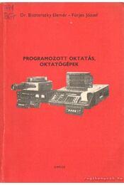 Programozott oktatás, oktatógépek - Dr. Biszterszky Elemér, Fürjes József - Régikönyvek