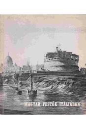 Magyar festők Itáliában - Dr. Bodnár Éva - Régikönyvek