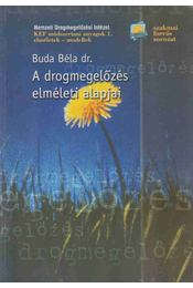 A drogmegelőzés elméleti alapjai (dedikált) - Dr. Buda Béla - Régikönyvek