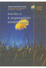 A drogmegelőzés elméleti alapjai - Dr. Buda Béla - Régikönyvek