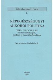Népegészségügyi alkoholpolitika - Dr. Buda Béla - Régikönyvek