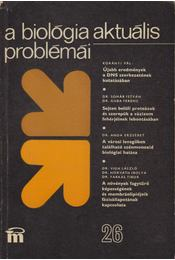 A biológia aktuális problémái 26. - Dr. Csaba György - Régikönyvek
