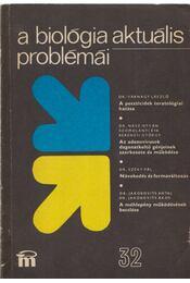 A biológia aktuális problémái  32. - Dr. Csaba György - Régikönyvek