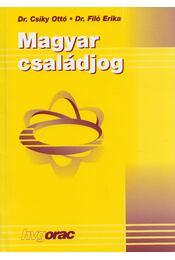 Magyar családjog - Dr. Csiky Ottó, DR.FILÓ ERIKA - Régikönyvek