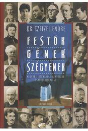 Festők - gének - szégyenek - Dr. Czeizel Endre - Régikönyvek