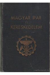Magyar ipar és kereskedelem - Dr. Dobsa László, Máriáss Imre - Régikönyvek