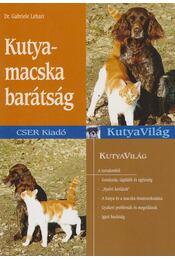Kutya-macska barátság - Dr. Gabriele Lehari - Régikönyvek
