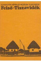 Felső-Tiszavidék - Dr. H. Flórián Mária - Régikönyvek