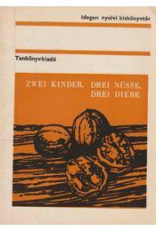 Zwei Kinder, drei Nüsse, drei Diebe - Dr. Héjjas Zoltán - Régikönyvek