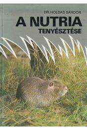 A nutria tenyésztése - Dr. Holdas Sándor - Régikönyvek