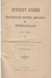 Istóczy Győző országgyűlési beszédei, inditványai és törvényjavaslatai 1872-1896. - Dr. Istóczy Győző - Régikönyvek
