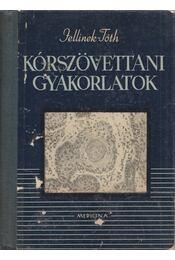 Kórszövettani gyakorlatok - Dr. Jellinek Harry, Dr. Tóth Ferenc - Régikönyvek