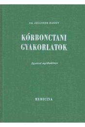 Kórbonctani gyakorlatok - Dr. Jellinek Harry - Régikönyvek