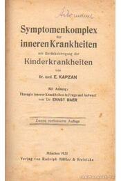 Symptomenkomplex der inneren Krankheiten mit Berücksichtigung der Kinderkrankheiten - Dr. Kapzan, E. - Régikönyvek
