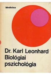 Biológiai pszichológia - Dr. Karl Leonhard - Régikönyvek