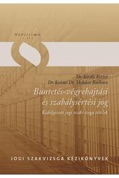 Büntetés-végrehajtási és szabálysértési jog - DR. KIRÁLY ESZTER, DR. KOÓSNÉ DR. MOHÁCS - Régikönyvek