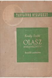 Olasz nyelvkönyv tanfolyamok és magántanulók számára I. - Dr. Király Rudolf - Dr. Szabó Mihály - Régikönyvek