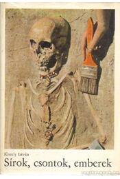 Sírok, csontok, emberek - Dr. Kiszely István - Régikönyvek