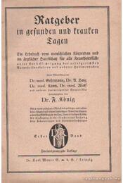 Ratgeber in gesunden und franfen Tagen I-II. - Dr. König, F. - Régikönyvek
