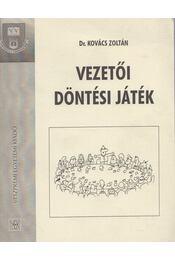 Vezetői döntési játék - Dr. Kovács Zoltán - Régikönyvek