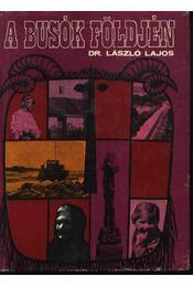 A busók földjén - Dr. László Lajos - Régikönyvek