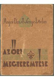 Az őrs megteremtése - Dr. Major Dezső, Senye István - Régikönyvek