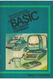 A BASIC feladatok tükrében - Dr. Major Zoltán, Dr. Valovics István - Régikönyvek
