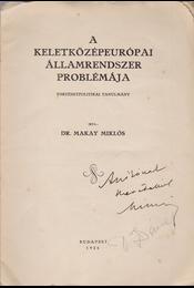 A keletközépeurópai államrendszer problémája. (Dedikált.) - Dr. Makay Miklós - Régikönyvek