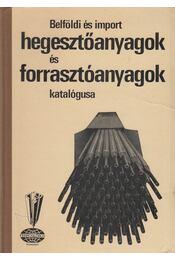 Belföldi és import hegesztőanyagok és forrasztóanyagok katalógusa - Dr. Marek Tivadar - Régikönyvek