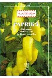 Paprika - Hajtatott, szabadföldi és fűszerpaprika - Dr. Mártonffy Béla (szerk.) - Régikönyvek