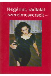 Megérint, rádtalál - Dr. Mérő Éva sorszerk. - Régikönyvek