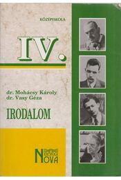 Irodalom a középiskolák IV. osztály számára - Dr. Mohácsy Károly, Dr. Vasy Géza - Régikönyvek