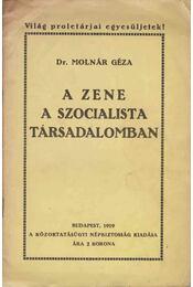A zene a szocialista társadalomban - Dr. Molnár Géza - Régikönyvek