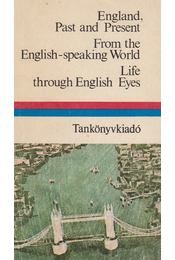 England, Past and Present / From the English-speaking World / Life through English Eyes - Dr. Móritz György - Régikönyvek
