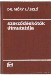 Szerződéskötők útmutatója - Dr. Móry László - Régikönyvek