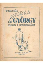 Gyurka és György - Dr. Nagy Béla - Régikönyvek
