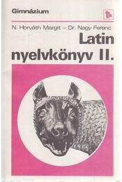 Latin nyelvkönyv II. - Dr. Nagy Ferenc, N. HORVÁTH MARGIT - Régikönyvek
