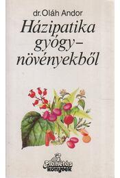 Házipatika gyógynövényekből - Dr. Oláh Andor - Régikönyvek