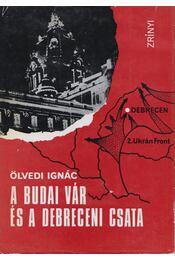 A budai vár és a debreceni csata (dedikált) - Dr. Ölvedi Ignác - Régikönyvek