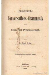 Französische Conversations-Grammatik zum Schul- und Privatunterricht - Dr. Otto, Emil - Régikönyvek
