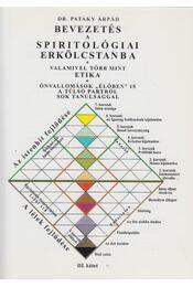 Bevezetés a spiritológiába III. kötet - Dr. Pataky Árpád - Régikönyvek