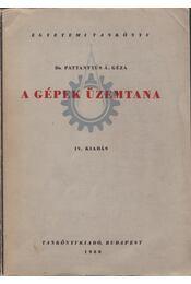 A gépek üzemtana - Dr. Pattantyús Á. Géza - Régikönyvek