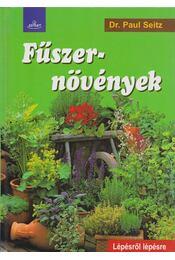 Fűszernövények - Dr. Paul Seitz - Régikönyvek