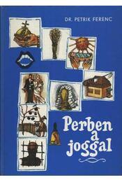 Perben a joggal - Dr. Petrik Ferenc - Régikönyvek